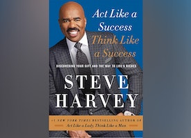 Book Review: Act Like a Success, Think Like a Success- Steve Harvey