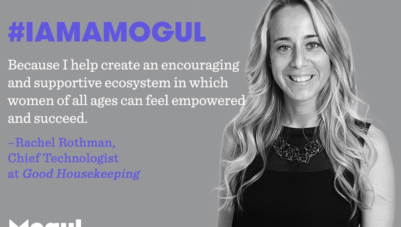 #IAmAMogul because I help create an encouraging and supportive ecosystem in which women of all ages can feel empowered and succeed. By Rachel Rothman