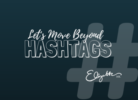 Let's Move Beyond Hastags