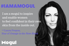 #IAmAMogul Because I Inspire and Enable Women to Feel Confident in Their Own Skin, From the Inside Out. By Laura Prepon