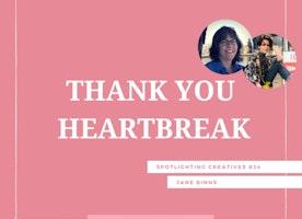 Thank You Heartbreak with Jane Binns