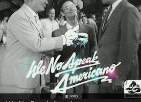 We No Speak Americano..