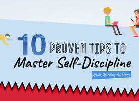 10 Proven Tips To Master Self-Discipline While Working At Home ( Infographic)