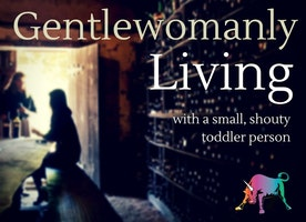 Bullish Q&A: Gentlewomanly Living with a Toddler
