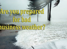 Are You prepared for Bad Business Weather?