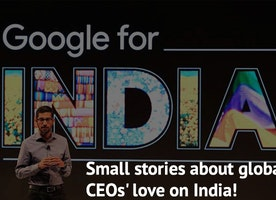 Beautiful stories of Global CEOs' love on India!