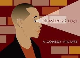 Strawberry Cough: A Comedy Mixtape