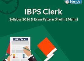 IBPS Clerk Syllabus 2016 & Exam Pattern (Prelims | Mains)
