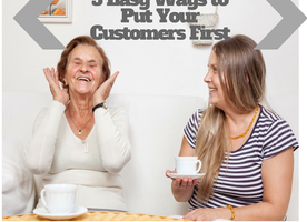 3 Easy Ways to Put Your Customers First
