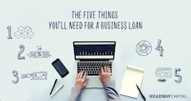 The Five Things You'll Need for a Business Loan