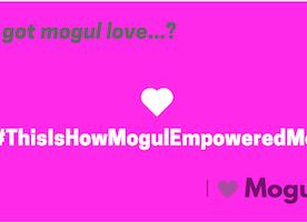 #ThisIsHowMogulEmpoweredMe...