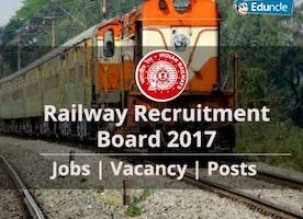 Indian Railway RRB 2017 Jobs | Vacancy | Posts