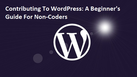 Contributing To WordPress: A Beginner's Guide For Non-Coders