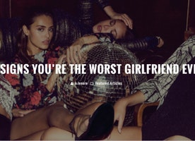 11 SIGNS YOU'RE THE WORST GIRLFRIEND EVER