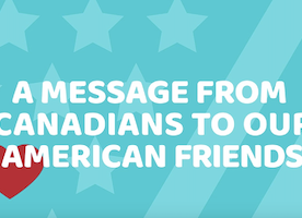 Stressed about the Election? This Cheer Up Video from Canada is the Answer!