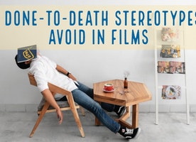 Top done-to-death stereotypes to avoid in films