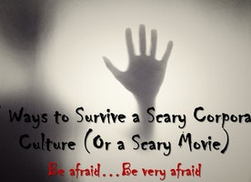 Scary Corporate Cultures and  Scary Movies: You Can Survive!