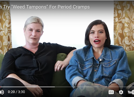 Two Women Made A Joint Decision To Try the 'Weed Tampon' So You Don't Have To