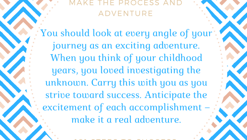 Make the Process an Adventure