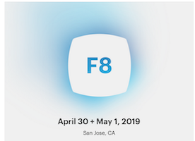 2019 F8 Conference Bites: Facebook's 10th F8 for April 30-May 1 in San Jose