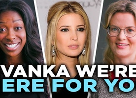 Ivanka, We're Here for You