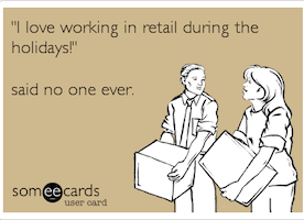 The 12 Most Relatable Moments About Working Retail During the Holidays