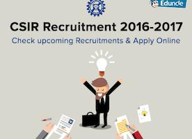 CSIR Recruitment 2016-2017 : Check Upcoming Recruitments & Apply Online
