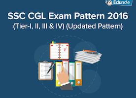 SSC CGL Exam Pattern 2016 (Tier-I, II, III & IV) (Updated Pattern)