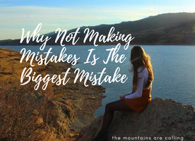 Why Not Making Mistakes Is The Biggest Mistake