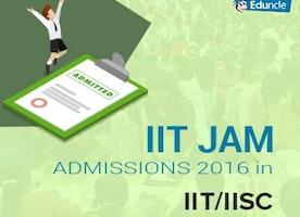 IIT JAM 2016- Admission in IIT/IISC