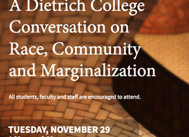 Dietrich College Conversation on Race, Community and Marginalization