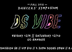 Dancers' Symposium Fall 2016 Show: Vibe
