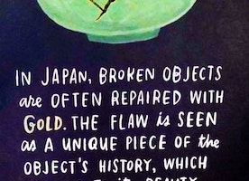 When You Feel Broken, Remember This Japanese Wisdom.