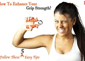 How To Increase Hand Grip Strength? Follow These 5 Easy Tips