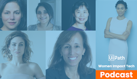 Women Impact Tech Podcast: Women from UiPath in the US share their experiences