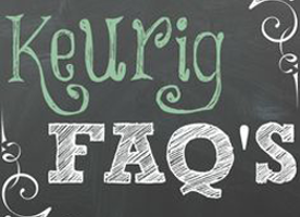The Frequently Asked Questions while choosing a Keurig