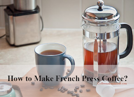 How To Make Coffee With A French Press? CMChoose