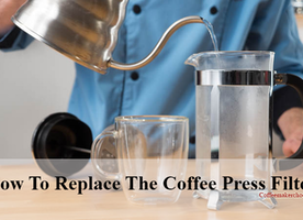 How To Replace The Coffee Press Filter - CMChoose