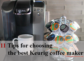 11 Tips for choosing the best Keurig coffee maker