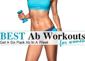 Best Ab Workouts For Women – Get A Six Pack Ab In A Week