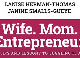 "Women Authors Discuss Their New Book ""Wife. Mom. Entrepreneur."""