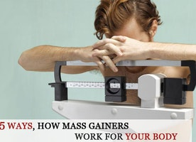 5 Ways, How Mass Gainers Work for Your Body