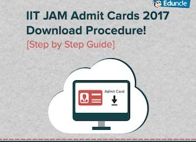 IIT JAM Admit Cards 2017 Download Procedure! [Step by Step Guide]
