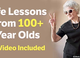 Life Lessons From 100-Plus-Year-Olds