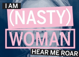 I'm A Nasty Woman Who Lives Her Life By The 'F' Word