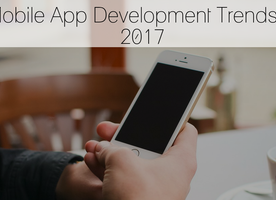 6 Powerful Mobile App Development Trends To Dominate In The Year 2017