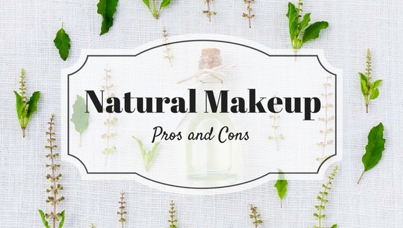 Natural Makeup - Pros and Cons