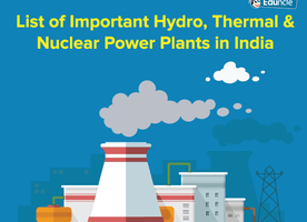 List of Important Hydro, Thermal & Nuclear Power Plants in India [PDF]
