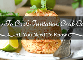How To Cook Imitation Crab Cakes In 30 Minutes - All You Need To Know