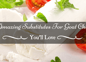 12 Amazing Substitutes For Goat Cheese You'll Love - Just Another Food Blog - GoodFoodFun.com